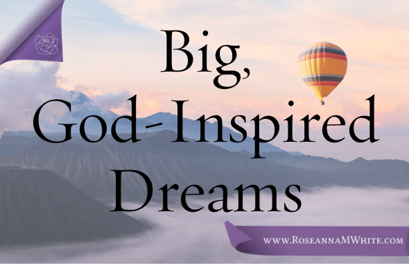 Big, God-Inspired Dreams