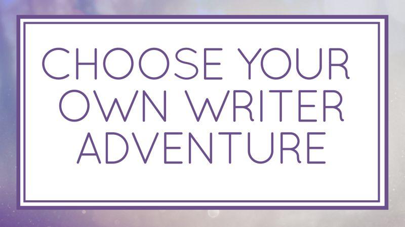 Choose Your Own (Writer) Adventure (Workshop)