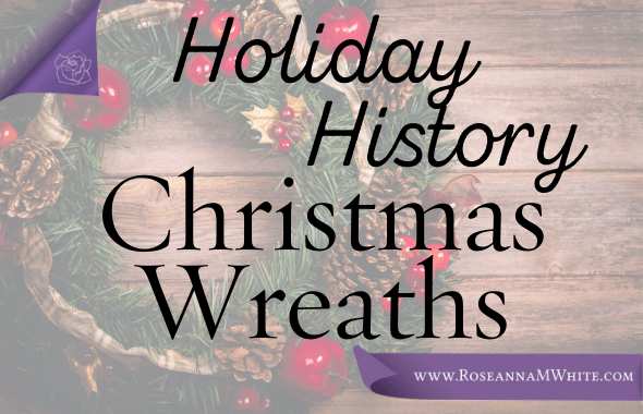 Holiday History ~ Christmas Wreaths