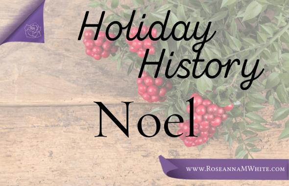 Holiday History ~ Noel