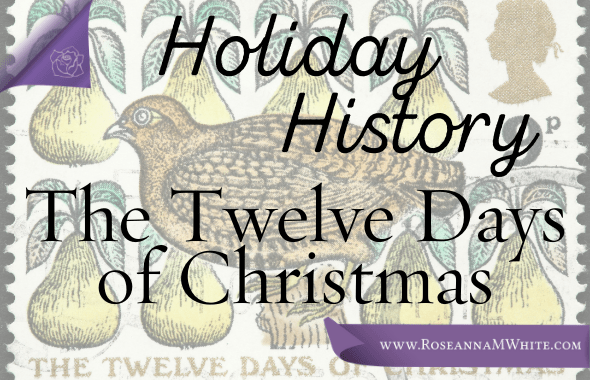 Holiday History ~ The Twelve Days of Christmas