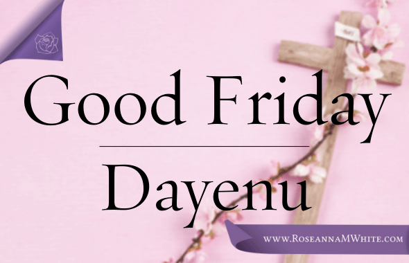 Good Friday – Dayenu