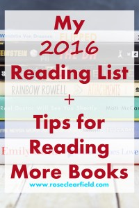 My 2016 Reading List + Tips for Reading More Books | http://www.roseclearfield.com