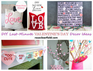 Last Minute DIY Valentine's Day Decor Ideas...create cute, festive decor quickly without breaking the bank! | https://www.roseclearfield.com