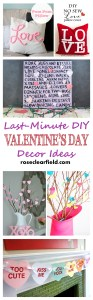 Last Minute DIY Valentine's Day Decor Ideas | http://www.roseclearfield.com