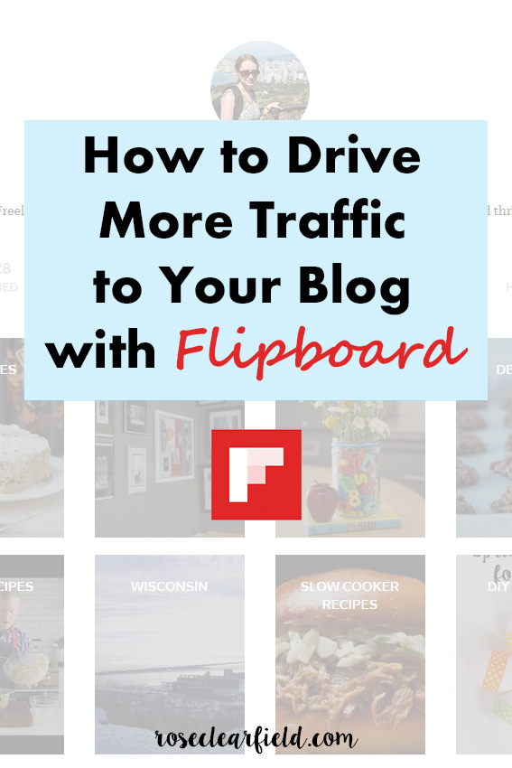 How to Drive More Traffic to Your Blog With Flipboard | http://www.roseclearfield.com