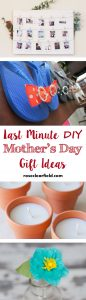 Last Minute DIY Mother's Day Gift Ideas | https://www.roseclearfield.com