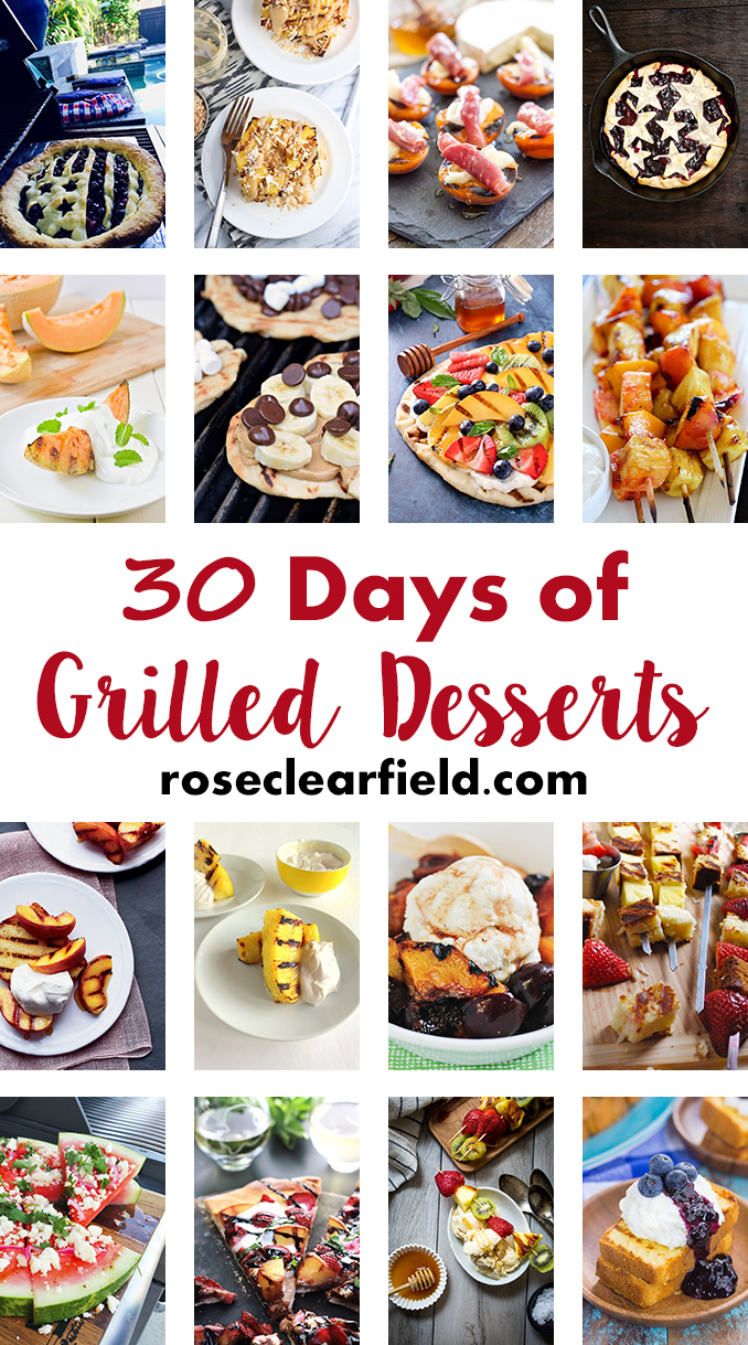 30 Days of Grilled Desserts | http://www.roseclearfield.com