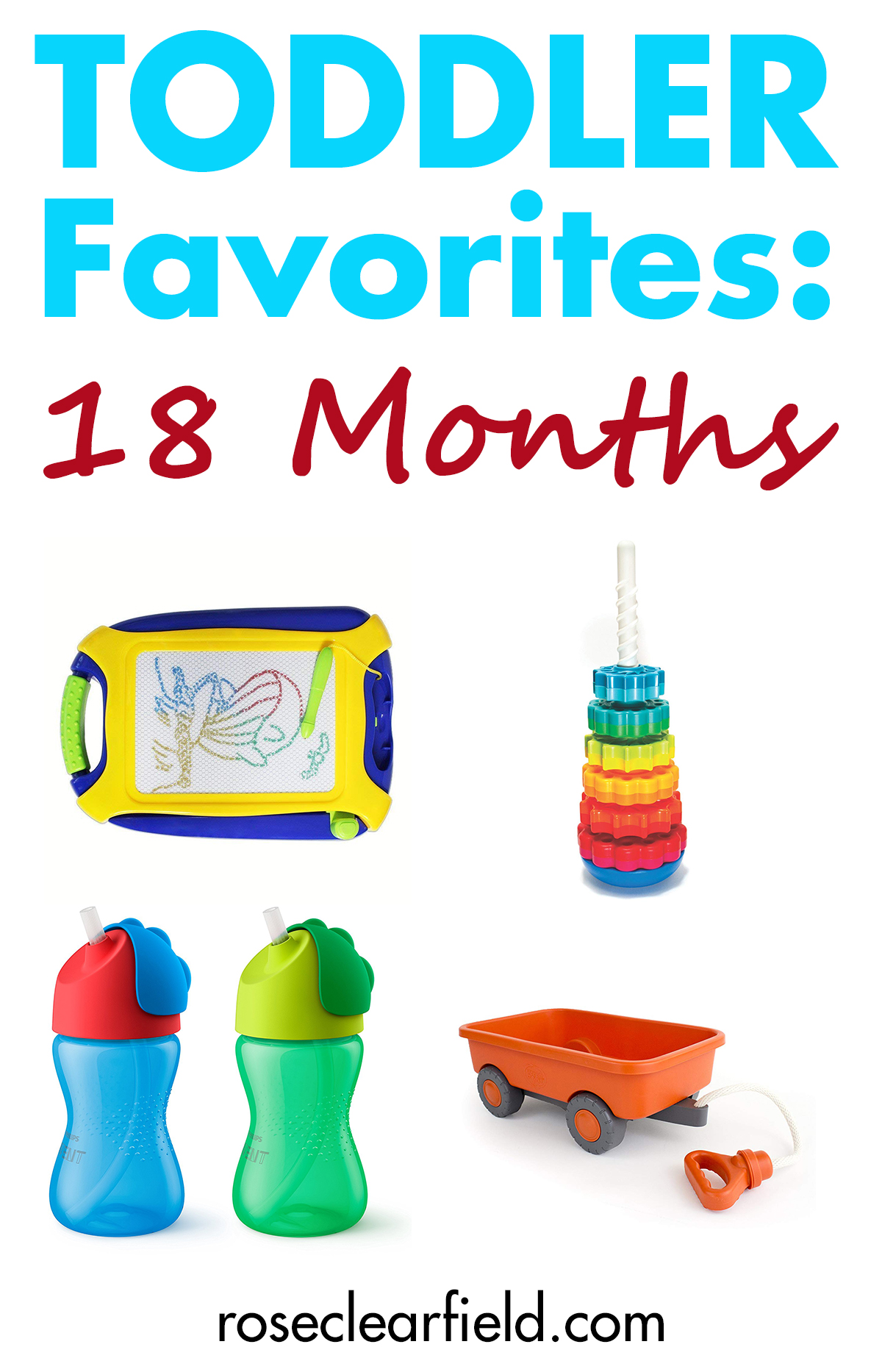 Toddler Favorites: 18 Months | http://www.roseclearfield.com