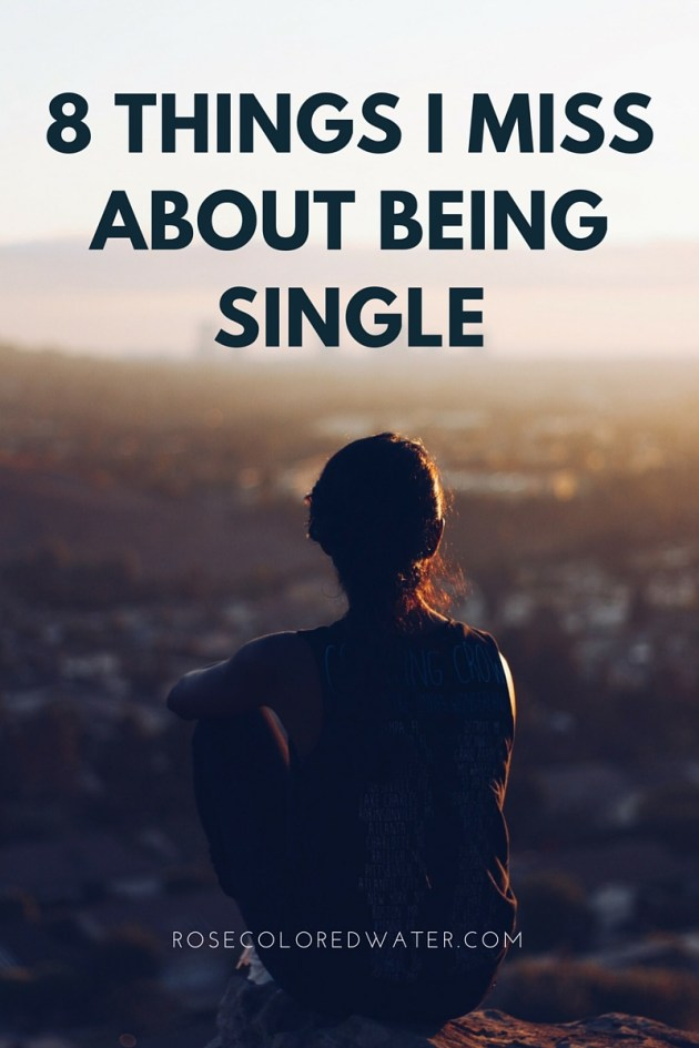8 Things I Miss About Being Single