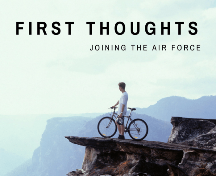First thoughts on Joining the Air Force