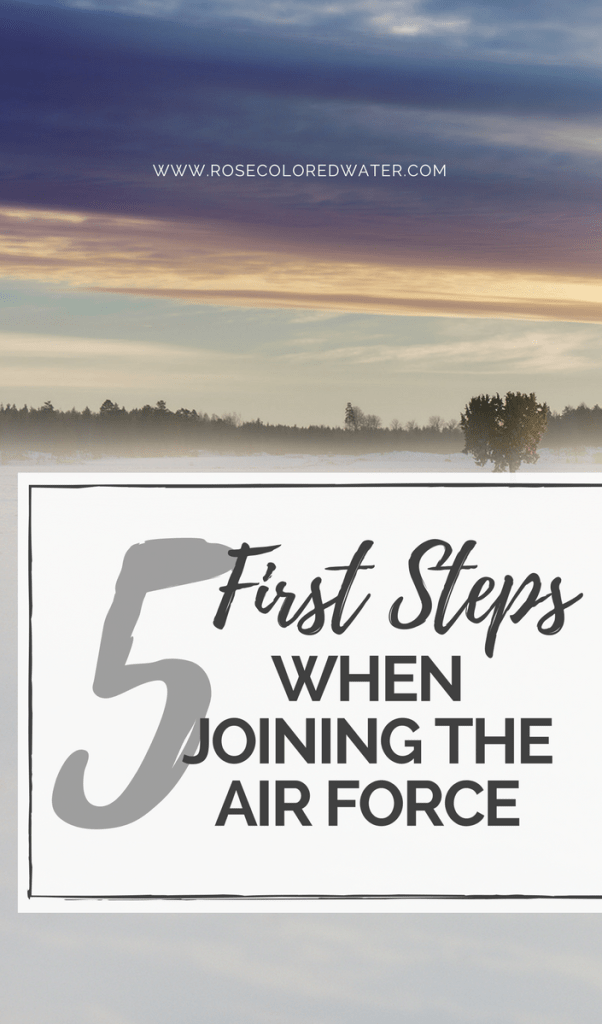5 First Steps When Joining the Air Force | Rose Colored Water #enlistment #airforce #military