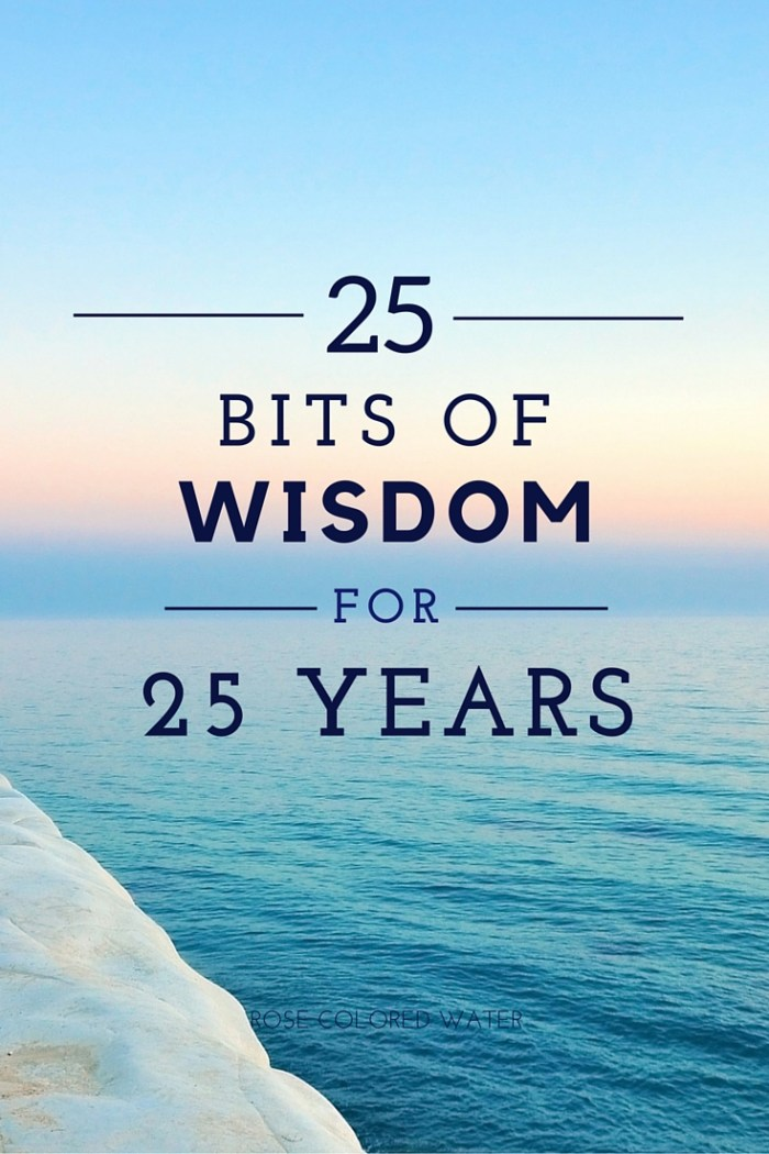 25 Words of Wisdom from 25 Years of Experience