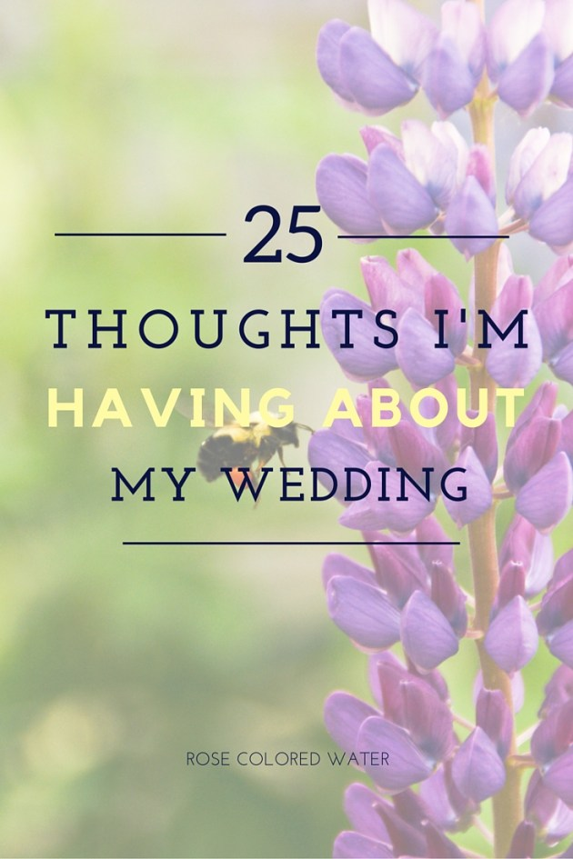 25 Thoughts I'm Having about my Wedding