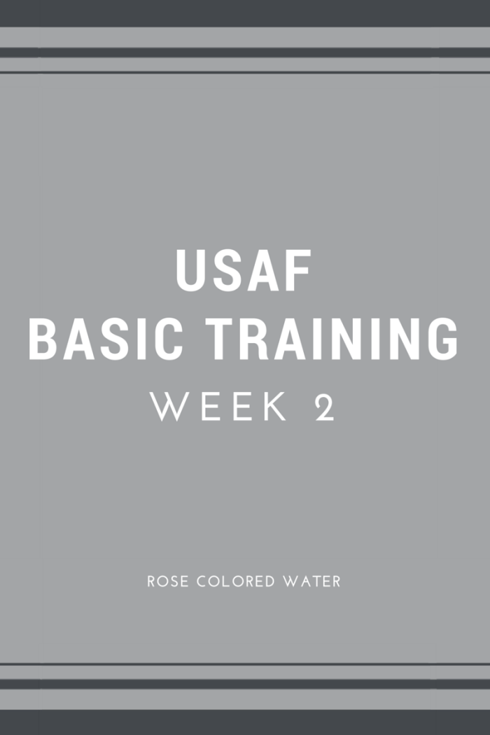 United States Air Force Basic Military Training #bootcamp #military Week 2 | Rose Colored Water