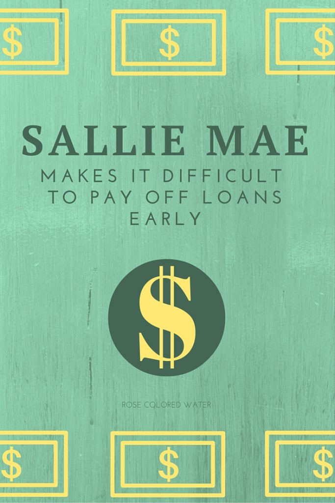 Sallie Mae Makes it Difficult to Pay Off Loans Early
