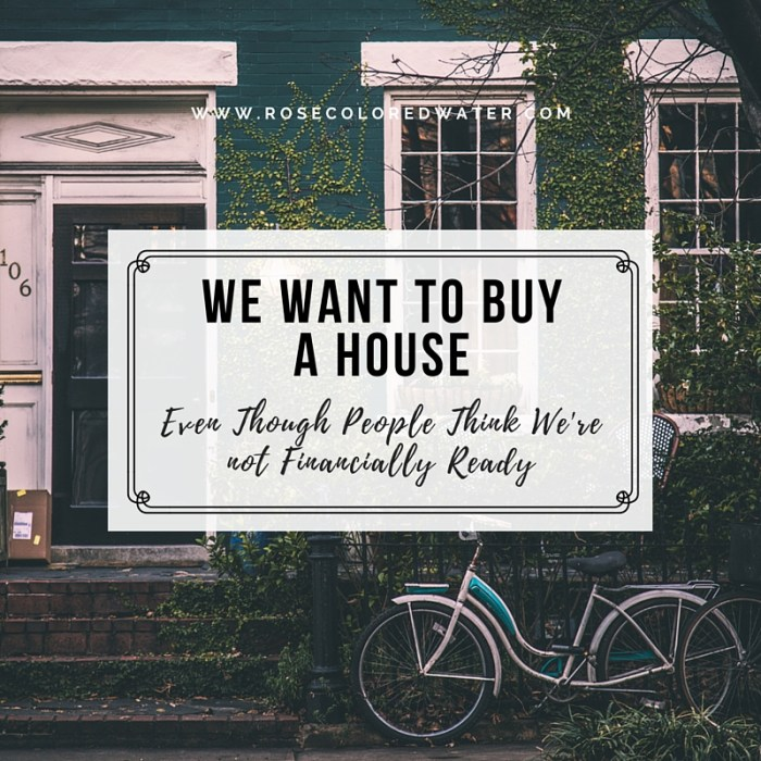We want to buy a house even though we may not be financially ready. #money #finance #debt #firsthome | Rose Colored Water