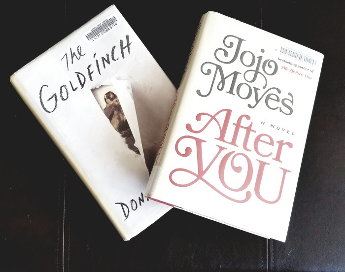 After You by Jojo Moyes and The Goldfinch by Donna Tartt