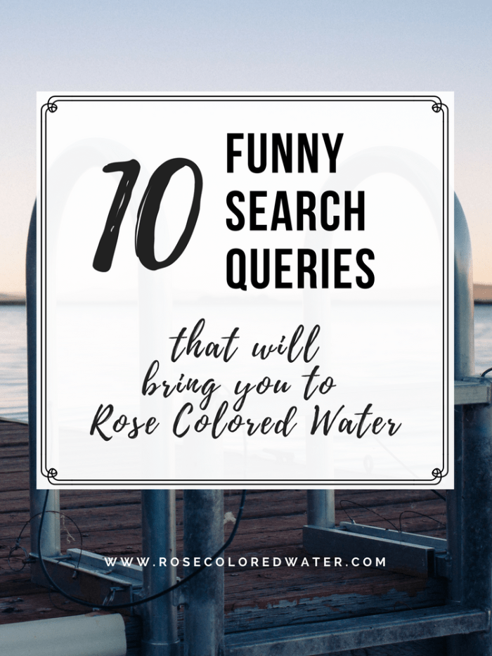 10 Funny Search Queries that People used to get to my blog | Rose Colored Water #humor #hilarious #funny