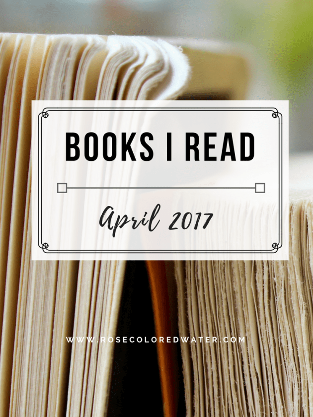 Books Read in April 2017 | Rose Colored Water #books #fiction #readinglist