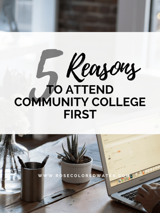 5 Reasons to Attend Community College First | Rose Colored Water #education #college #advice