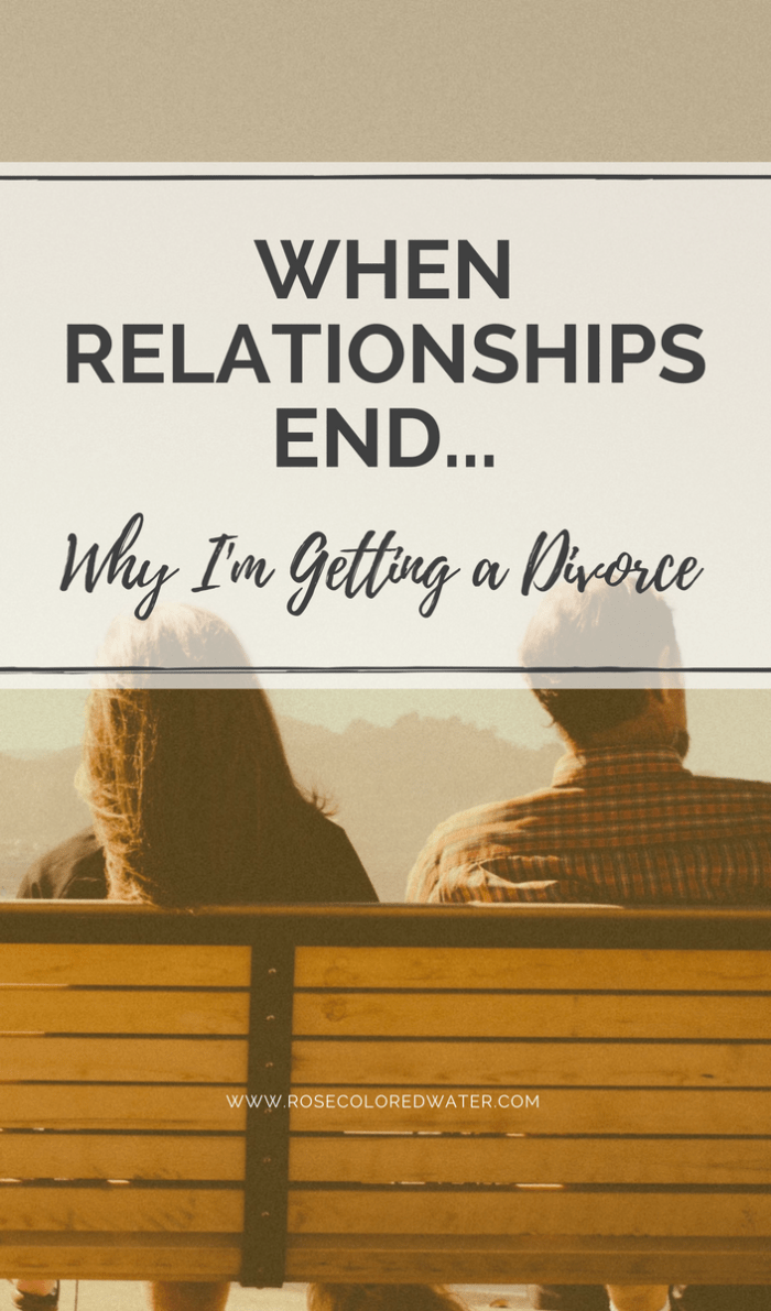 When Relationships End | Divorce | Rose Colored Water