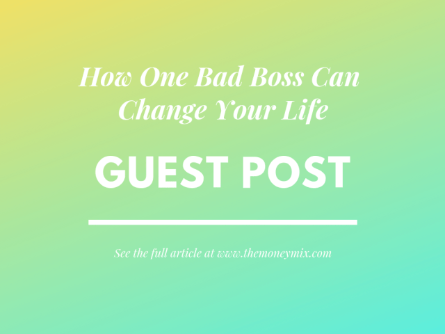 How One Bad Boss Can Change Your Life