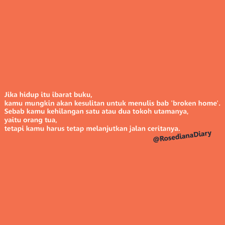 9 Quote Broken Home Indonesia Rosediana Diary