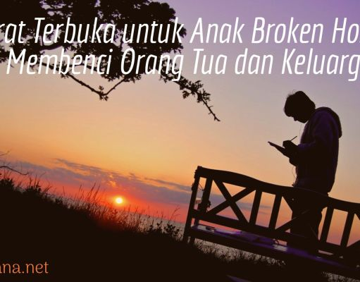 surat terbuka untuk anak broken home, surat untuk anak broken home, pesan untuk anak broken home, caption anak broken home, diary anak broken home, psikologi anak broken home