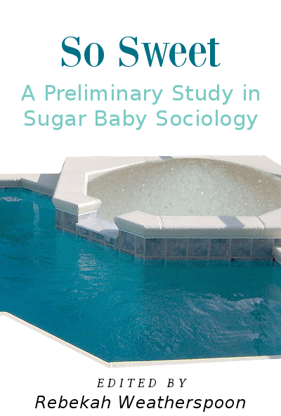 So Sweet: A Preliminary Study in Sugar Baby Sociology