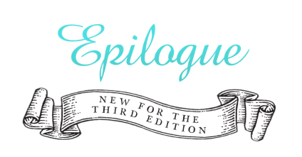 Epilogue: New for the Third Edition