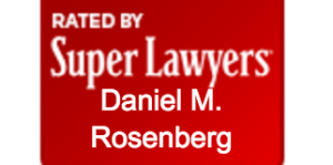 Rated by Super Lawyers Daniel M. Rosenberg