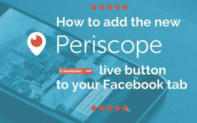 How to add the LIVE ON AIR Periscope button to your Facebook page (and make it pretty)