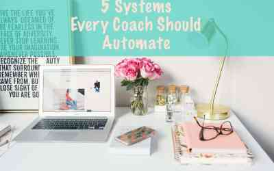 5 Systems Every Coach Should Automate in Their Business