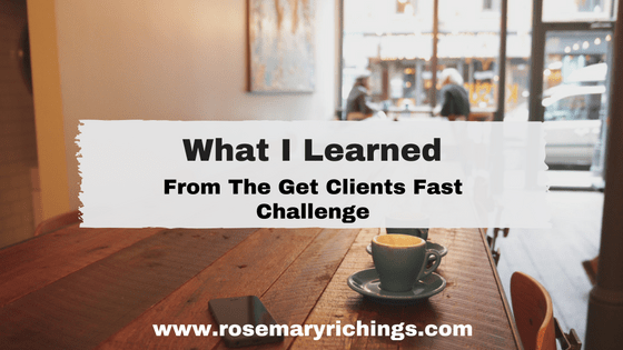Four Things I learned from the Freelance to Freedom Project's Get Clients Fast Challenge
