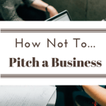 Pitching Businesses How Not To Do It