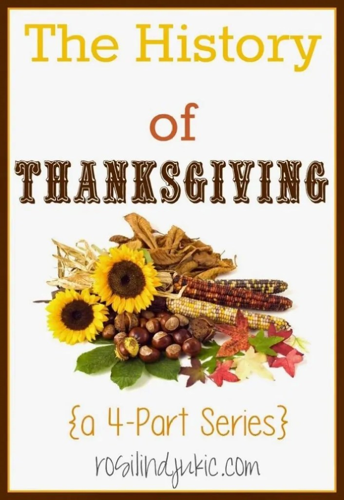 What is the History of Thanksgiving? Here is the real story of what happened during those early years of the settling of the American Colonies.