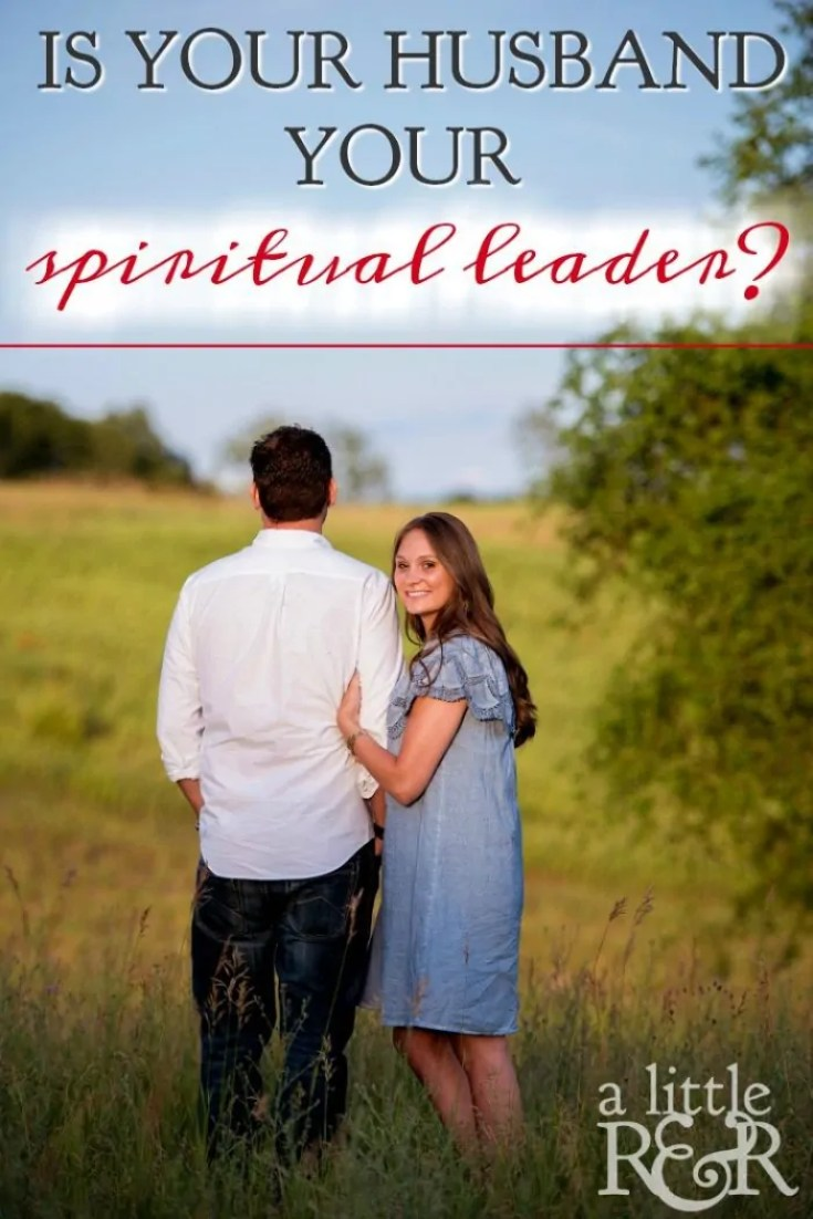 Is your husband the spiritual leader of your home? Spiritual leadership translates differently for most women, but here are 4 things we need to remember.