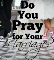 Do You Pray for Your Marriage?