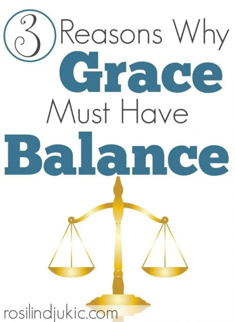There are 3 things that happen when grace gets out of balance. Here is what they are.