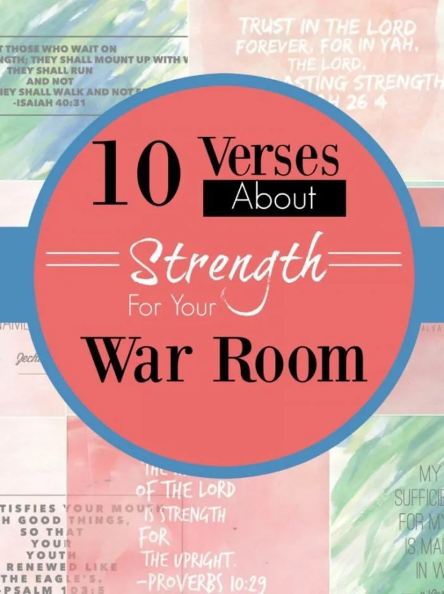 10 Verses About Strength For Your War Room