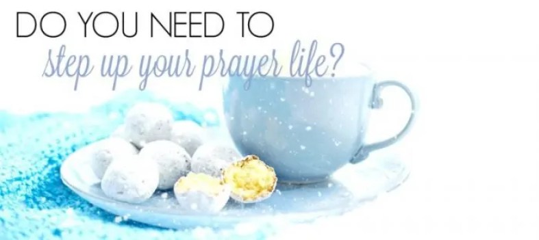 Do you need to step up your prayer life
