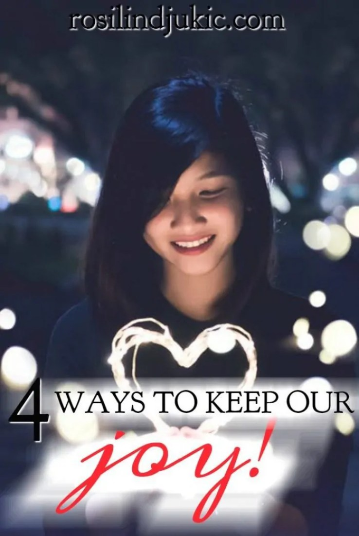 Maintaining your joy and enjoying life is not always very easy. Especially when we're surrounded by so much negativity. Here are 4 ways to keep joy.