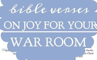 10 Bible Verses on Joy For Your War Room