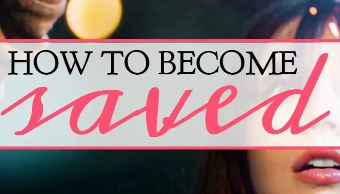 How to Become Saved