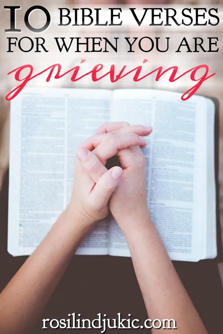 10 Bible Verses for When You Are Grieving