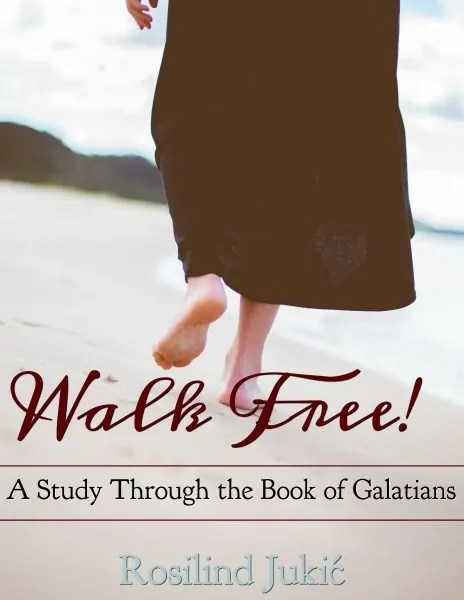 Walk Free - A Study Through the Book of Galatians
