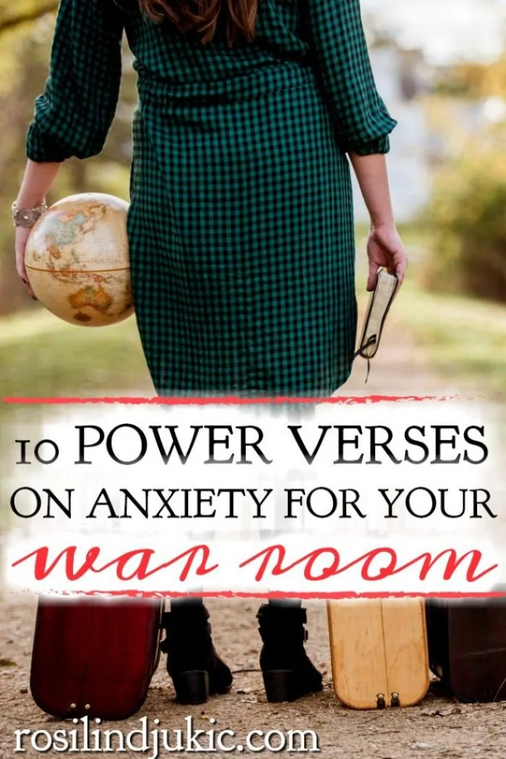 10 power verses on anxiety for your war room to help you overcome fear, anxiety and panic attacks, and renew your mind with God's Word.