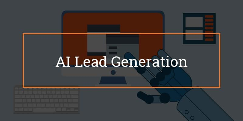 3 ways to use artificial intelligence in lead generation, qualification and conversion