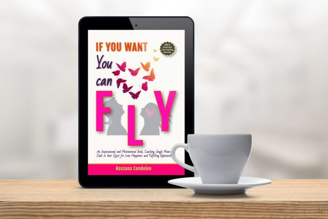 single parents ebook If You Want You Can Fly by Rossana Condoleo